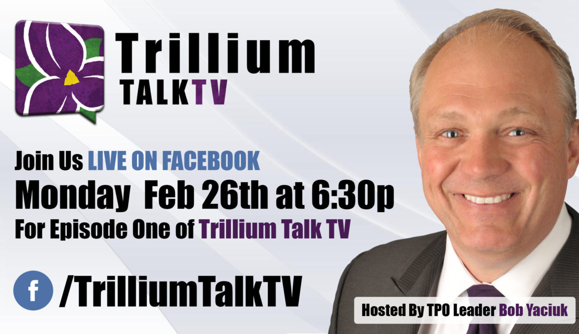 Trillium TALKTV- Episode 1 MONDAY FEB 26th @ 6:30p.m.