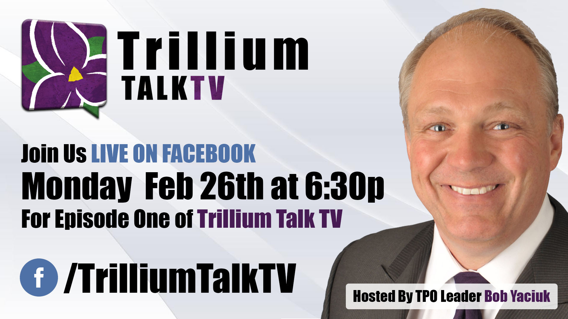 Trillium TalkTV Live with Bob Yaciuk, Leader