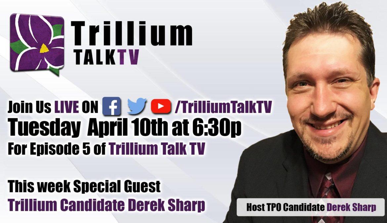 This Week's Trillium TalkTV episode 5 with DEREK SHARP